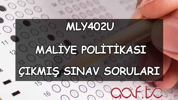 MLY402U Maliye Politikası Çıkmış Sınav Soruları