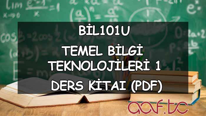 Temel Bilgi Teknolojileri 1 ( BİL101U ) Ders e-Kitabı: