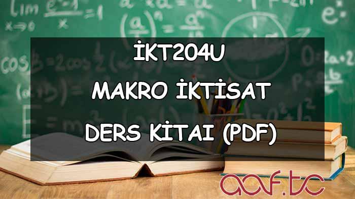 Makro İktisat( İKT204U ) Ders Kitabı (PDF)